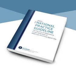 ASAM National Practice Guideline